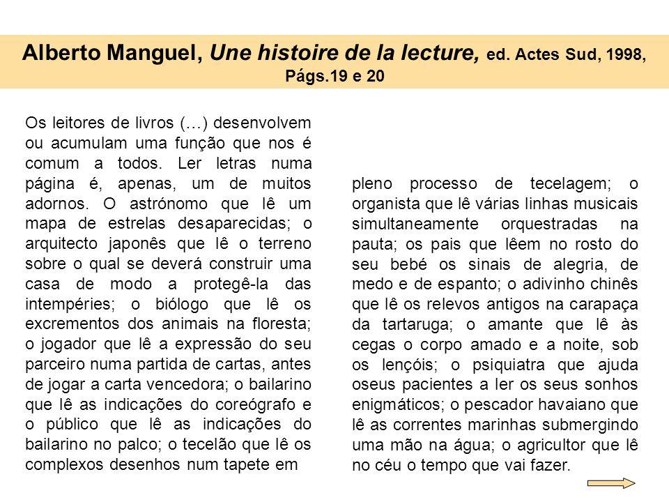Alberto Manguel, Une histoire de la lecture, ed. Actes Sud, 1998, Págs