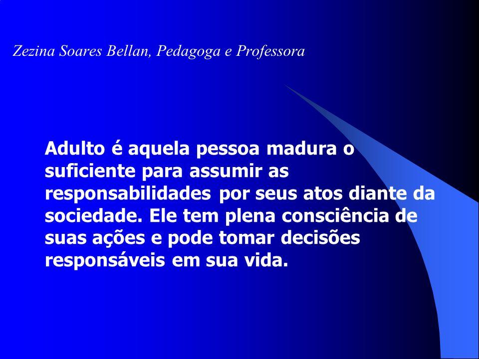 Zezina Soares Bellan, Pedagoga e Professora