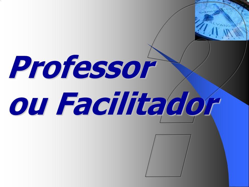 Professor ou Facilitador