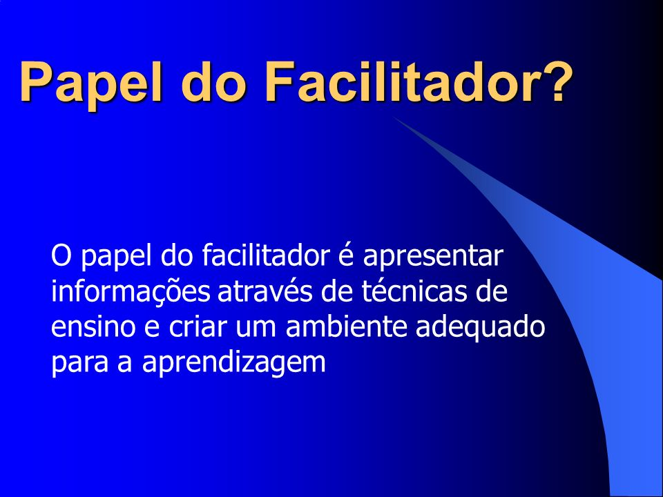Papel do Facilitador.