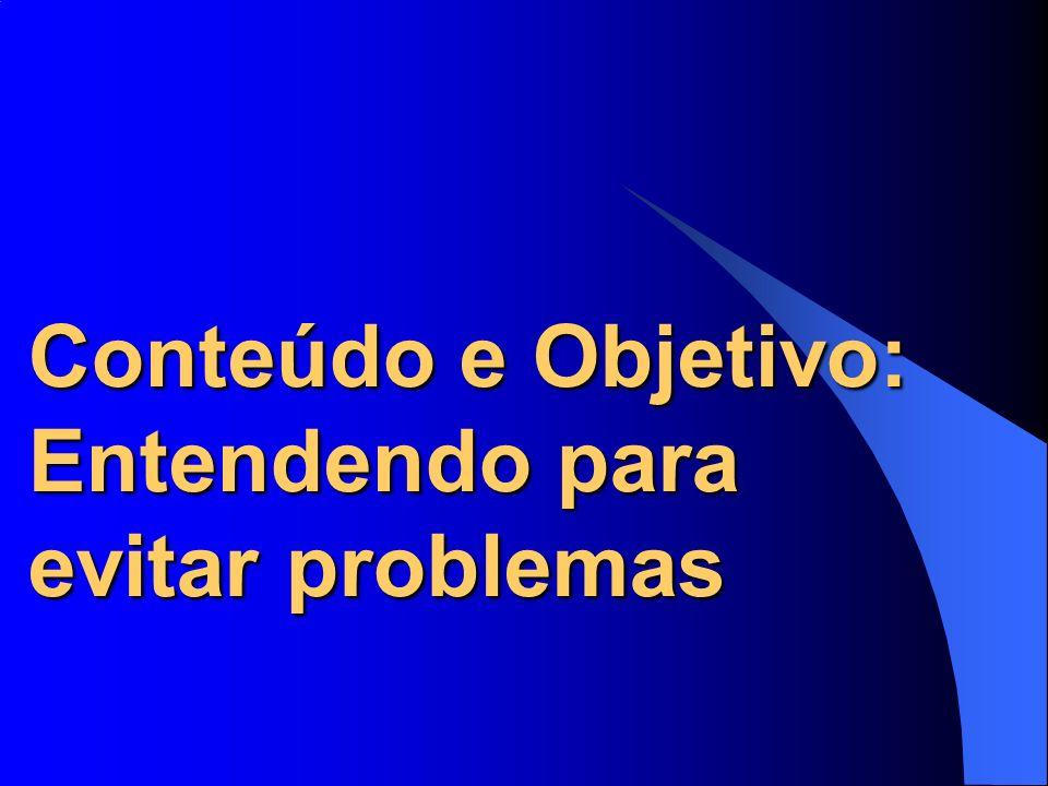 Conteúdo e Objetivo: Entendendo para evitar problemas