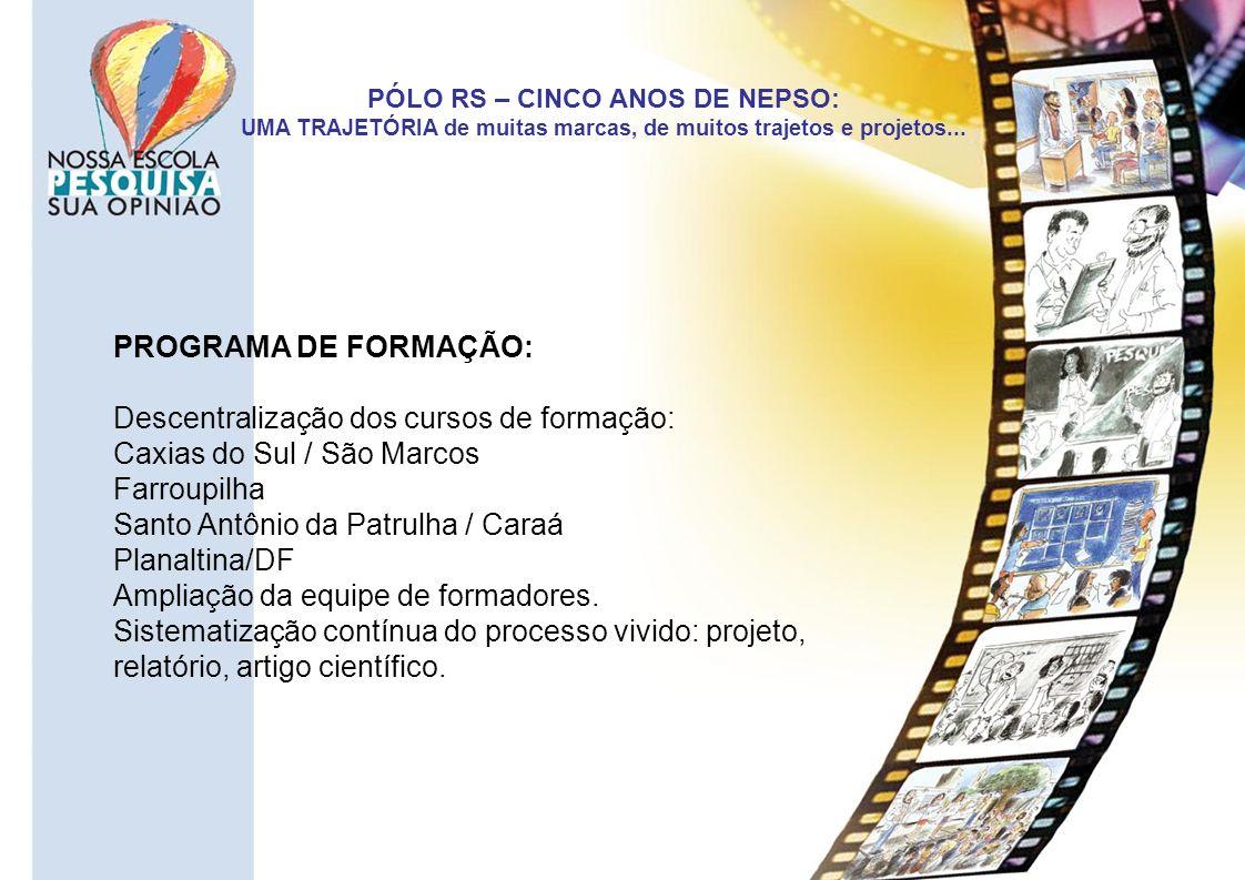 Descentralização dos cursos de formação: Caxias do Sul / São Marcos