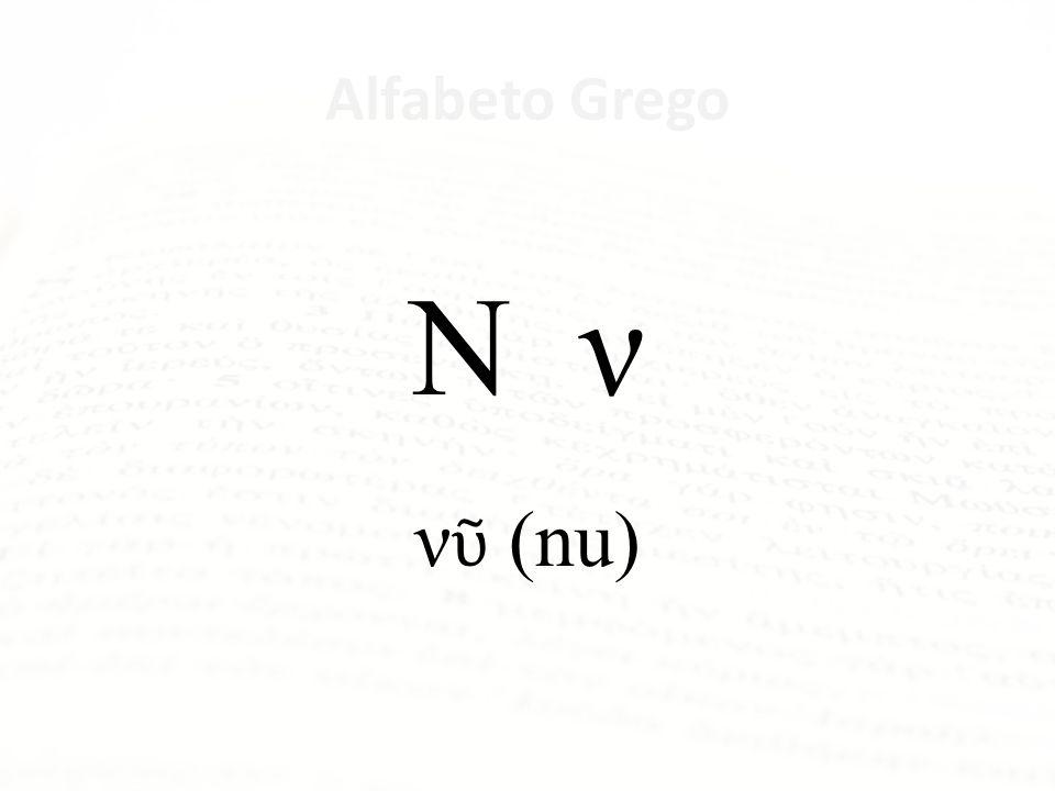 Ν ν νῦ (nu) Alfabeto Grego