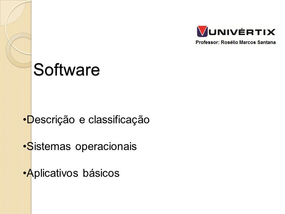 Software Descrição e classificação Sistemas operacionais