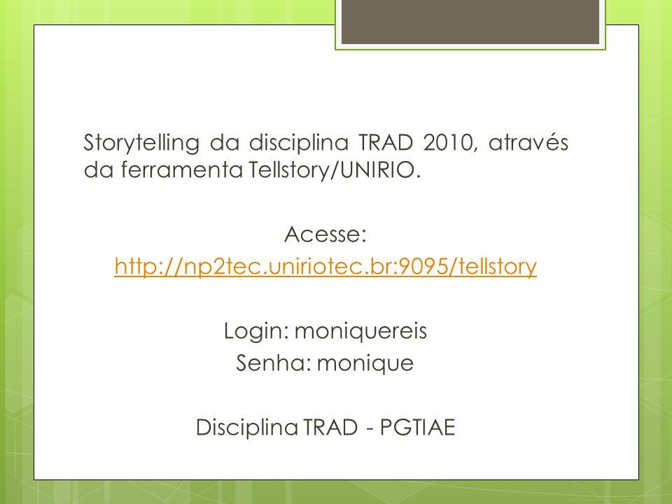 Storytelling da disciplina TRAD 2010, através da ferramenta Tellstory/UNIRIO.