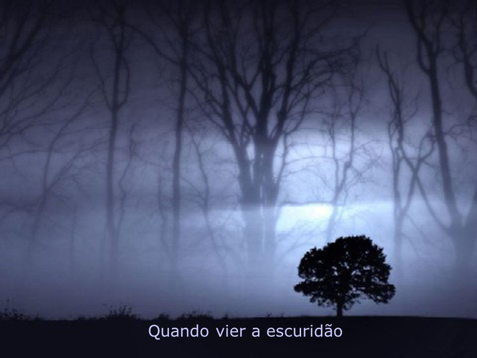 Quando vier a escuridão