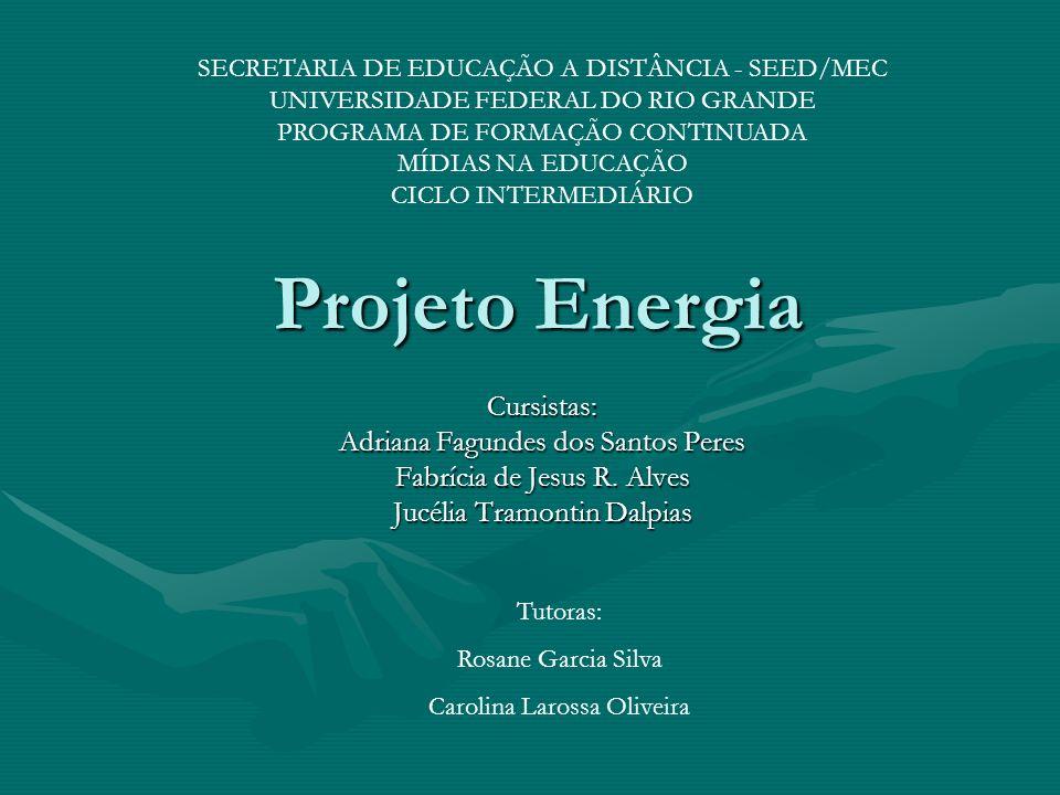 Projeto Energia Cursistas: Adriana Fagundes dos Santos Peres