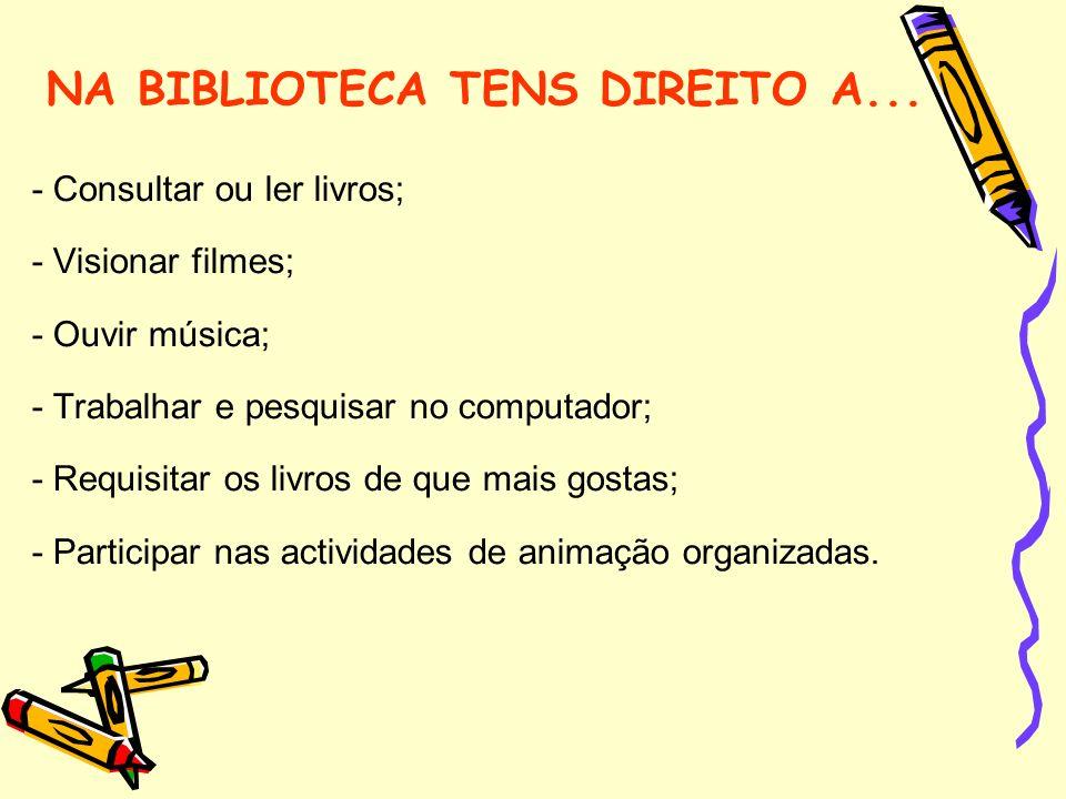 NA BIBLIOTECA TENS DIREITO A...