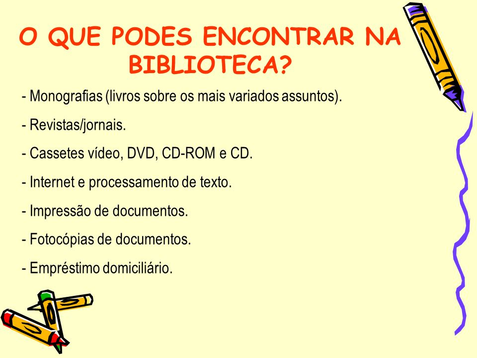 O QUE PODES ENCONTRAR NA BIBLIOTECA