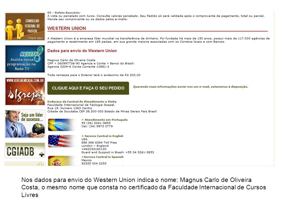 Nos dados para envio do Western Union indica o nome: Magnus Carlo de Oliveira Costa, o mesmo nome que consta no certificado da Faculdade Internacional de Cursos Livres