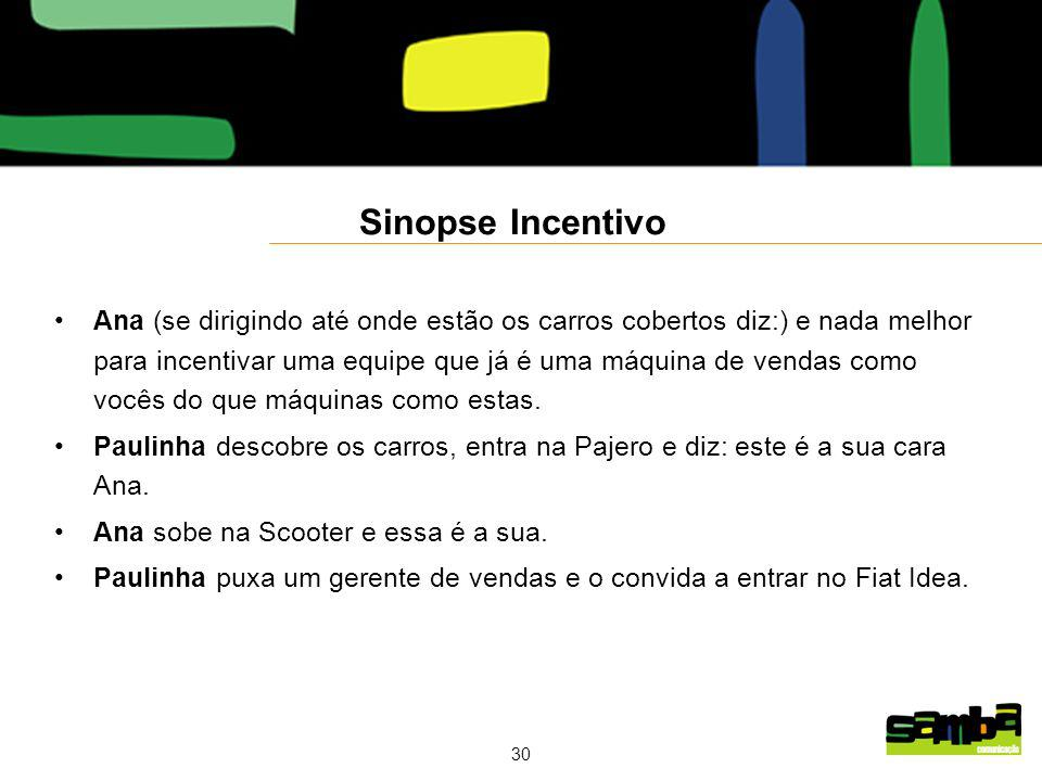 Sinopse Incentivo