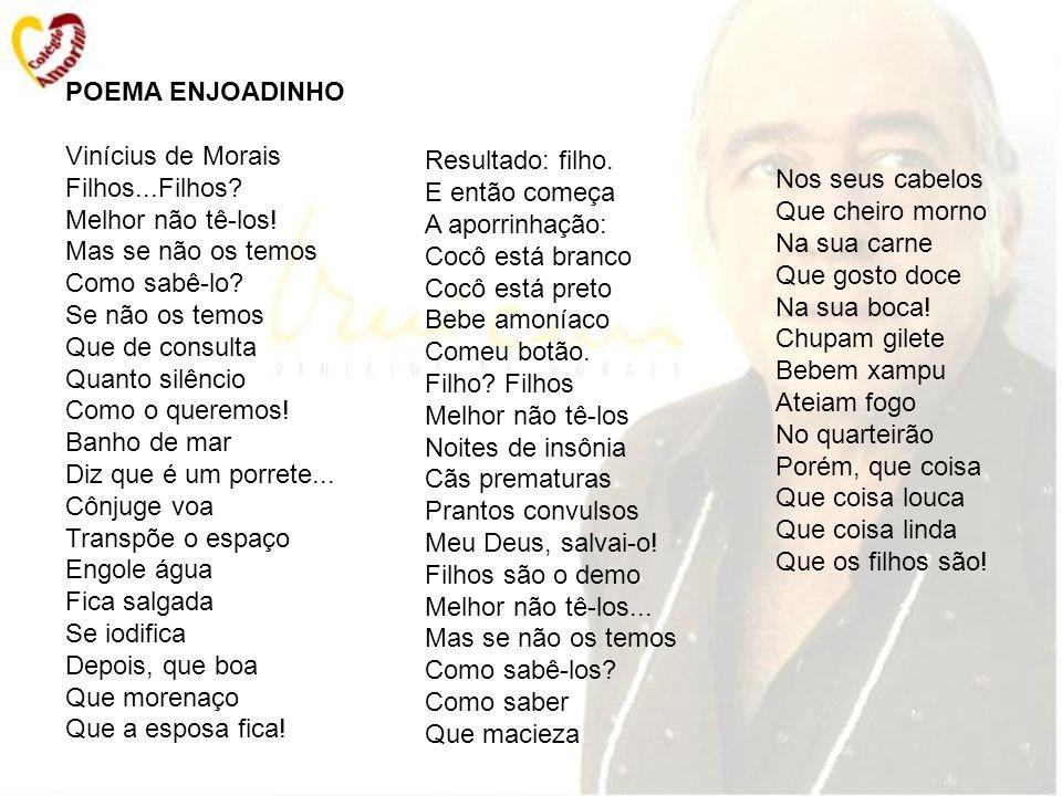 POEMA ENJOADINHO Vinícius de Morais.