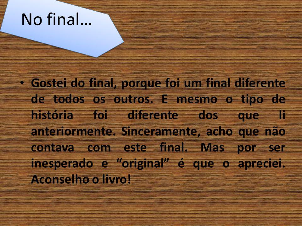 No final…
