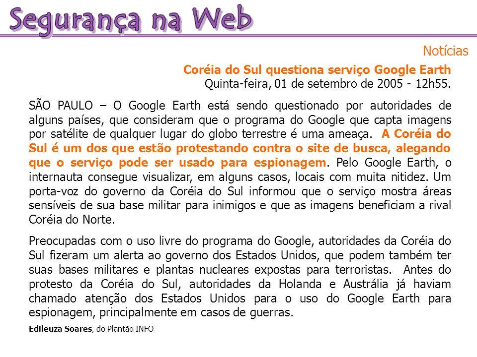 Notícias Coréia do Sul questiona serviço Google Earth Quinta-feira, 01 de setembro de 2005 - 12h55.