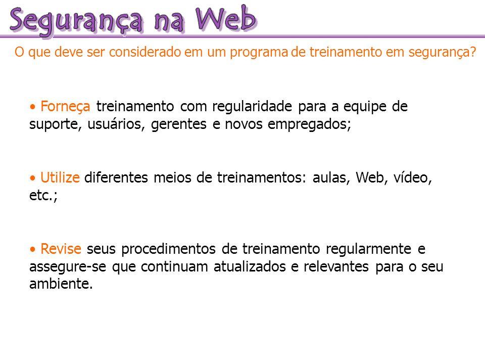Utilize diferentes meios de treinamentos: aulas, Web, vídeo, etc.;