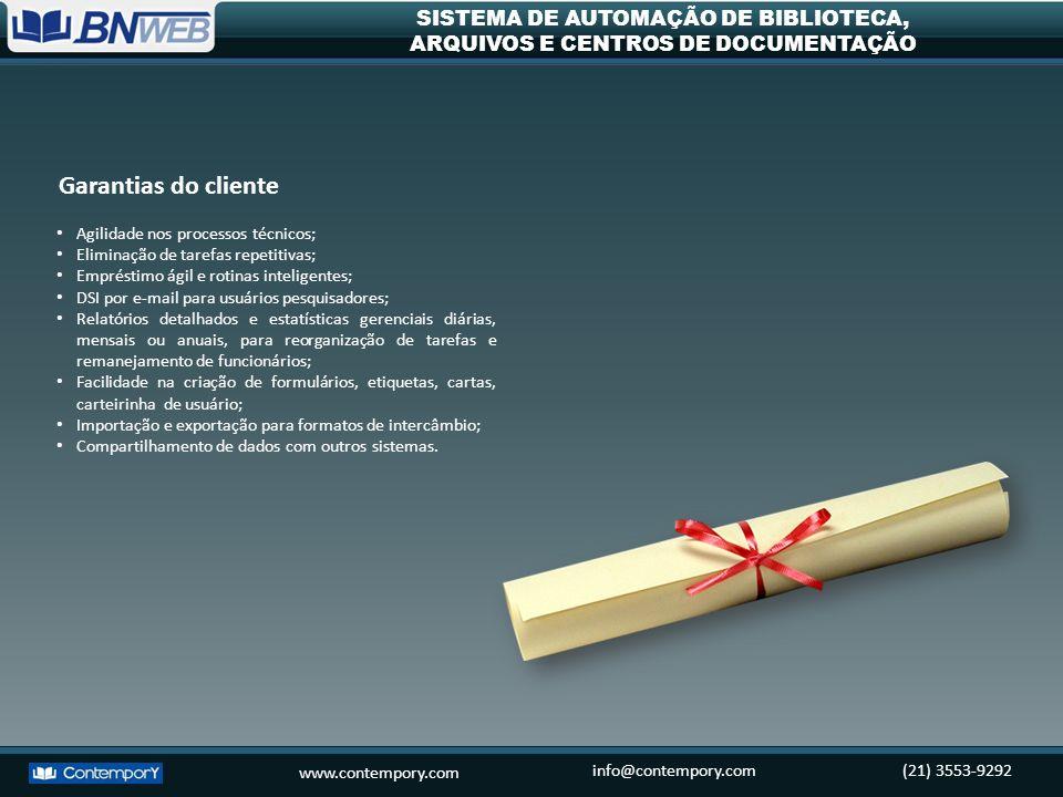 Garantias do cliente Agilidade nos processos técnicos;