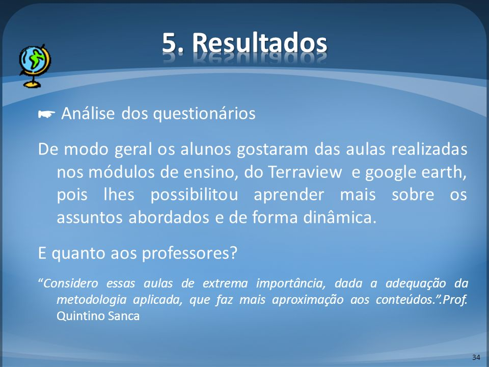 5. Resultados ☛ Análise dos questionários