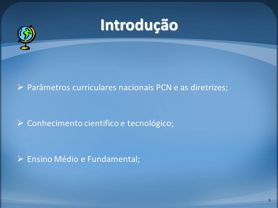 Introdução Parâmetros curriculares nacionais PCN e as diretrizes;