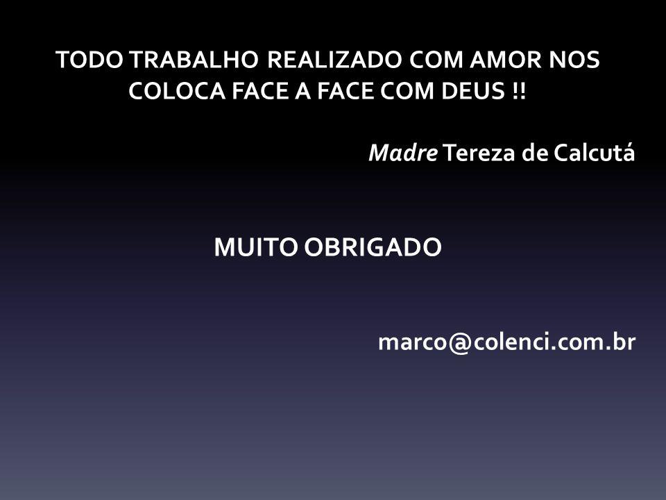 TODO TRABALHO REALIZADO COM AMOR NOS COLOCA FACE A FACE COM DEUS !!