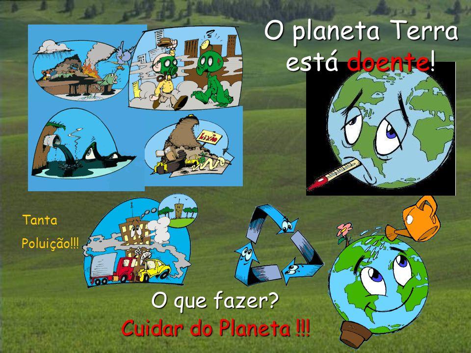 O planeta Terra está doente!