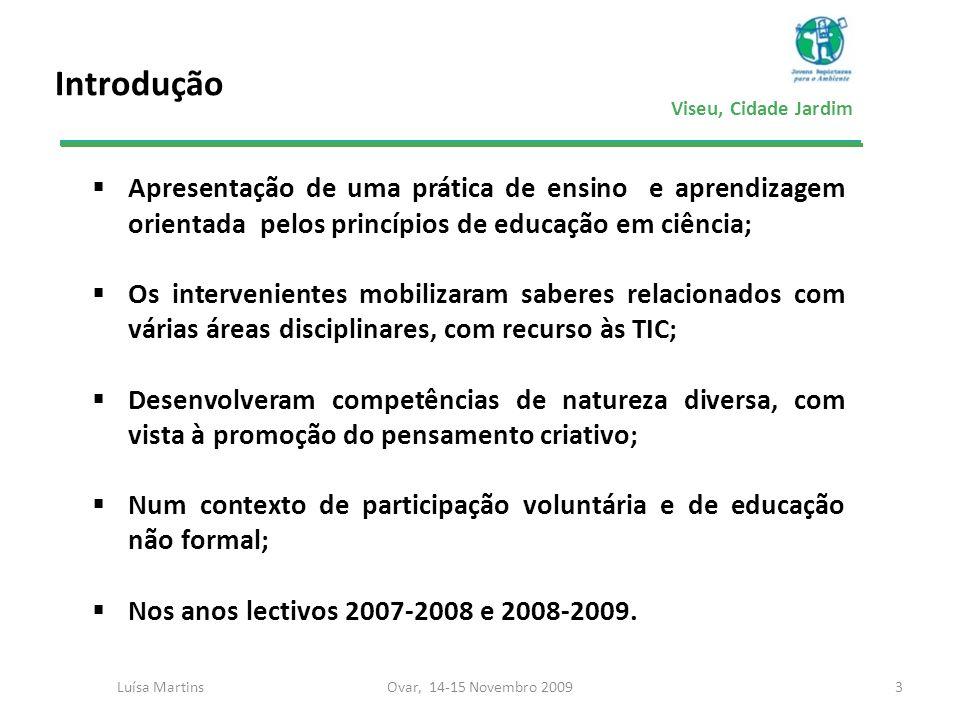 IntroduçãoApresentação de uma prática de ensino e aprendizagem orientada pelos princípios de educação em ciência;
