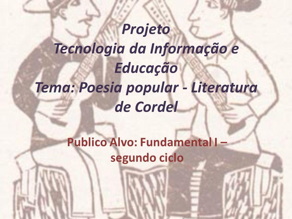 Publico Alvo: Fundamental I – segundo ciclo