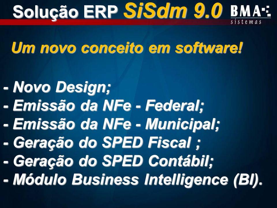 Solução ERP SiSdm 9.0 Um novo conceito em software!