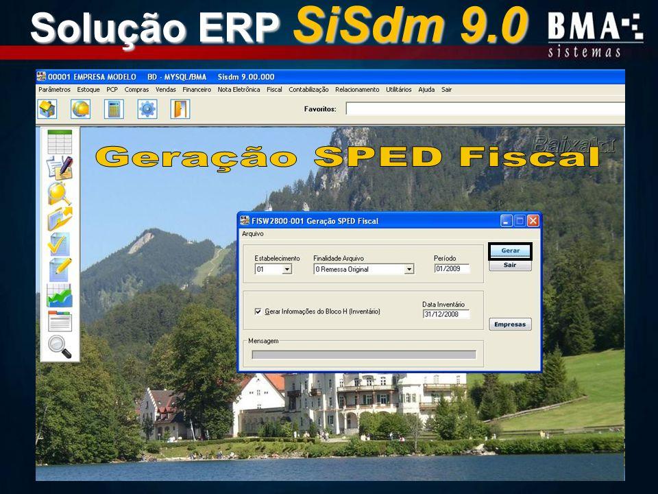 Solução ERP SiSdm 9.0 Geração SPED Fiscal