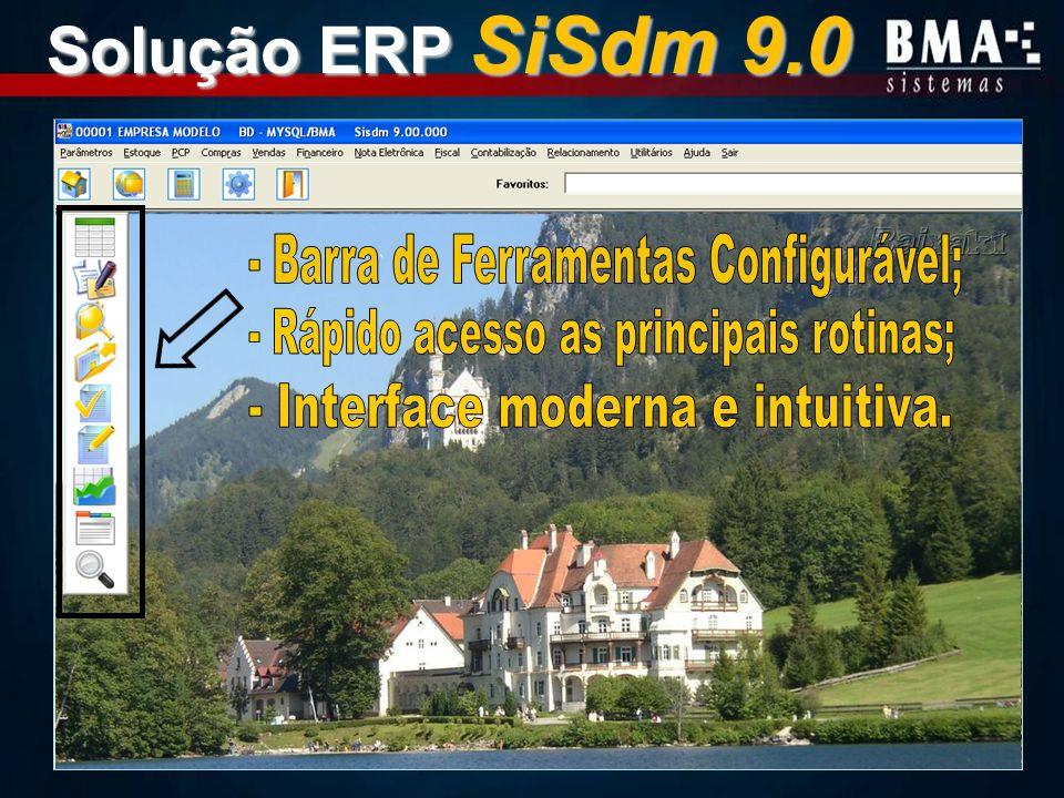 Solução ERP SiSdm 9.0 - Barra de Ferramentas Configurável;