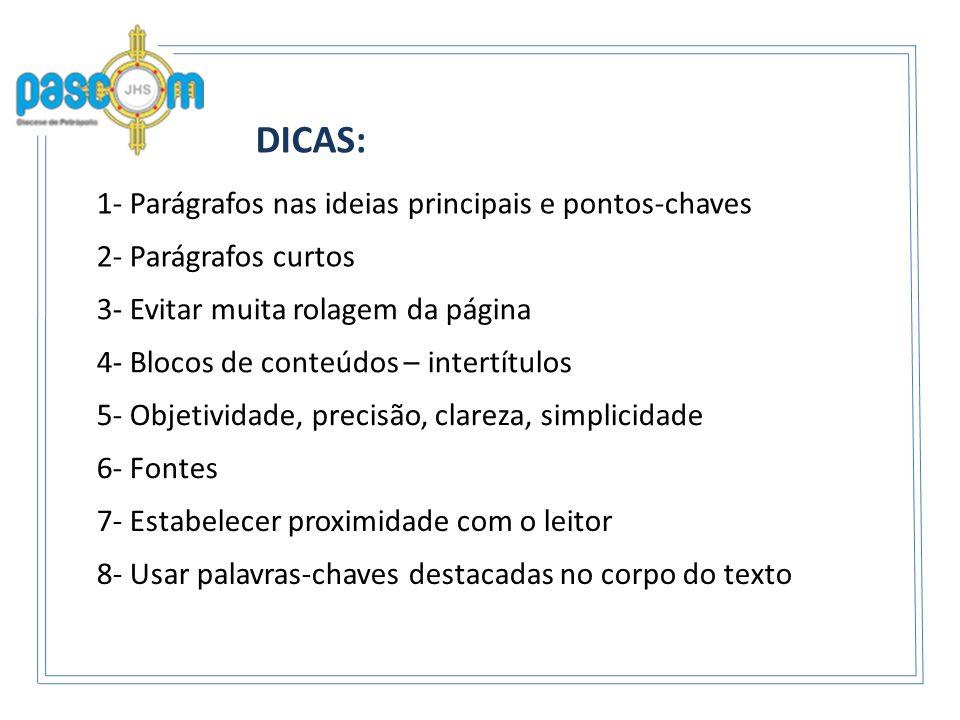 DICAS: 1- Parágrafos nas ideias principais e pontos-chaves