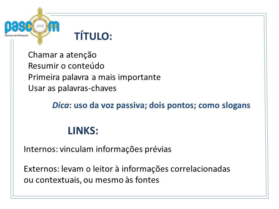 TÍTULO: LINKS: Chamar a atenção Resumir o conteúdo