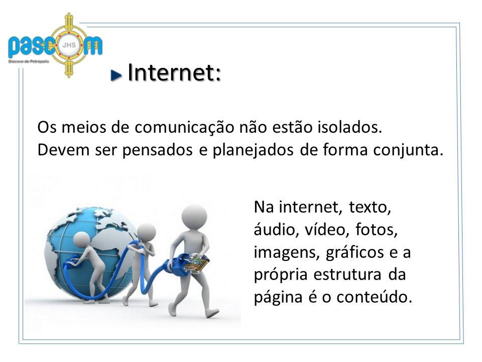 Internet: Os meios de comunicação não estão isolados.