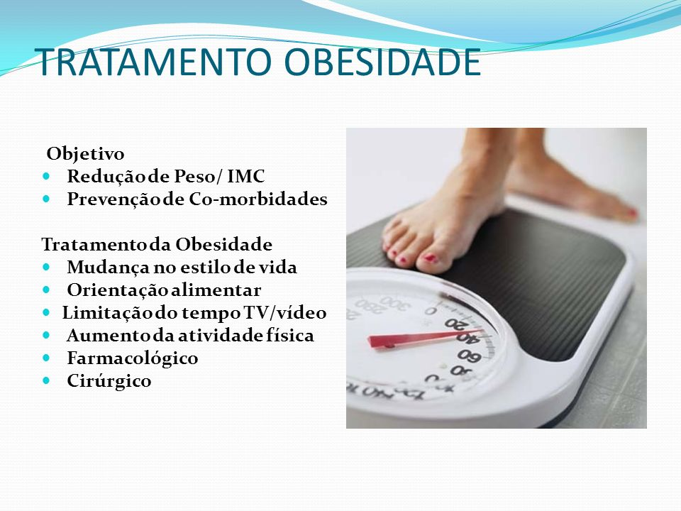 TRATAMENTO OBESIDADE Objetivo Redução de Peso/ IMC