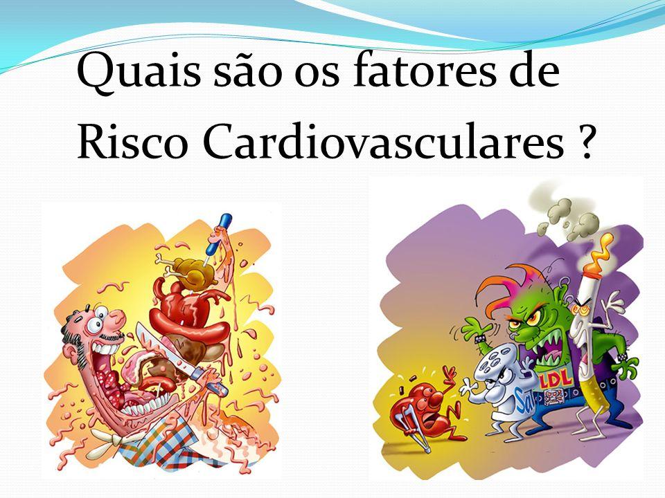 Quais são os fatores de Risco Cardiovasculares