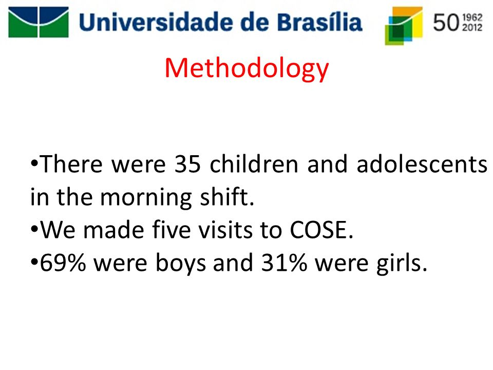 Methodology There were 35 children and adolescents in the morning shift. We made five visits to COSE.