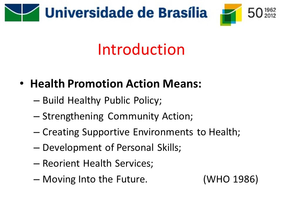 Introduction Health Promotion Action Means: