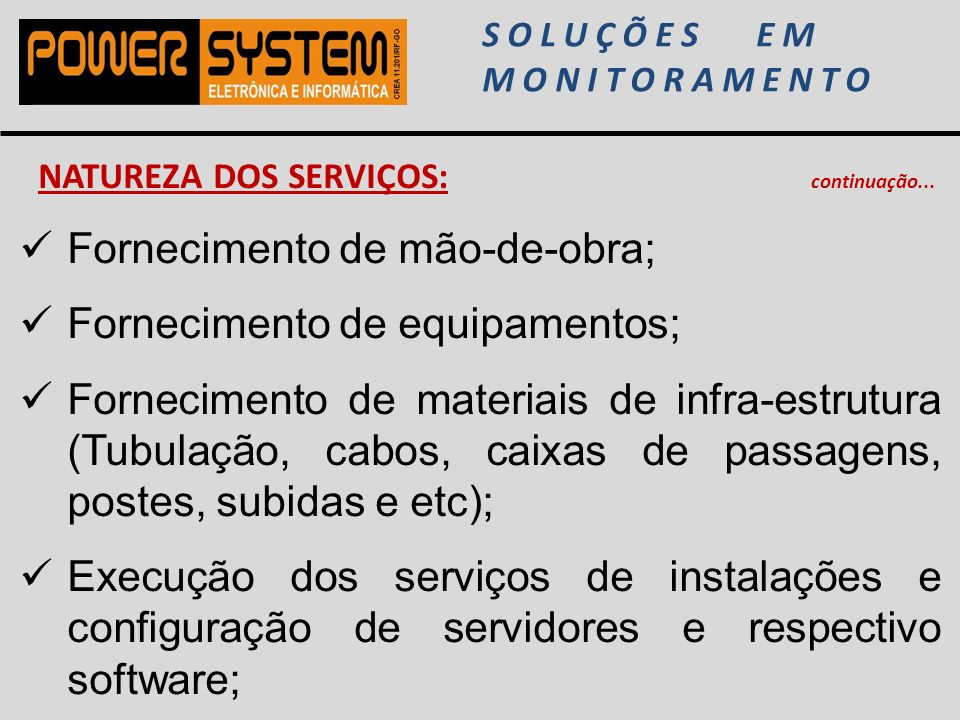 Fornecimento de mão-de-obra; Fornecimento de equipamentos;