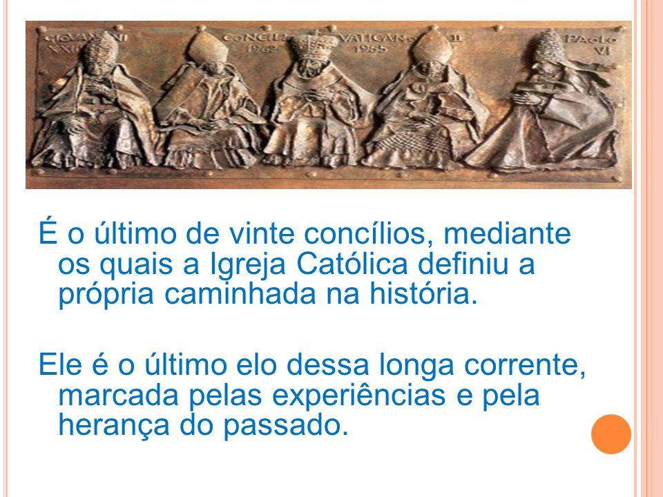 É o último de vinte concílios, mediante os quais a Igreja Católica definiu a própria caminhada na história.