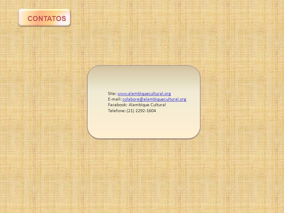 CONTATOS Site: www.alambiquecultural.org