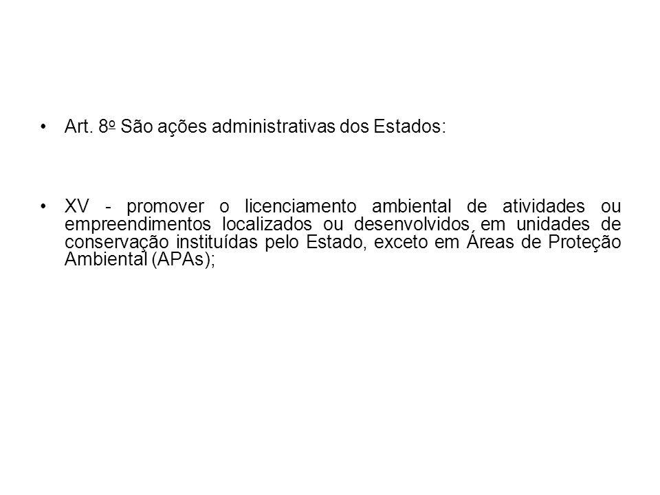 Art. 8o São ações administrativas dos Estados: