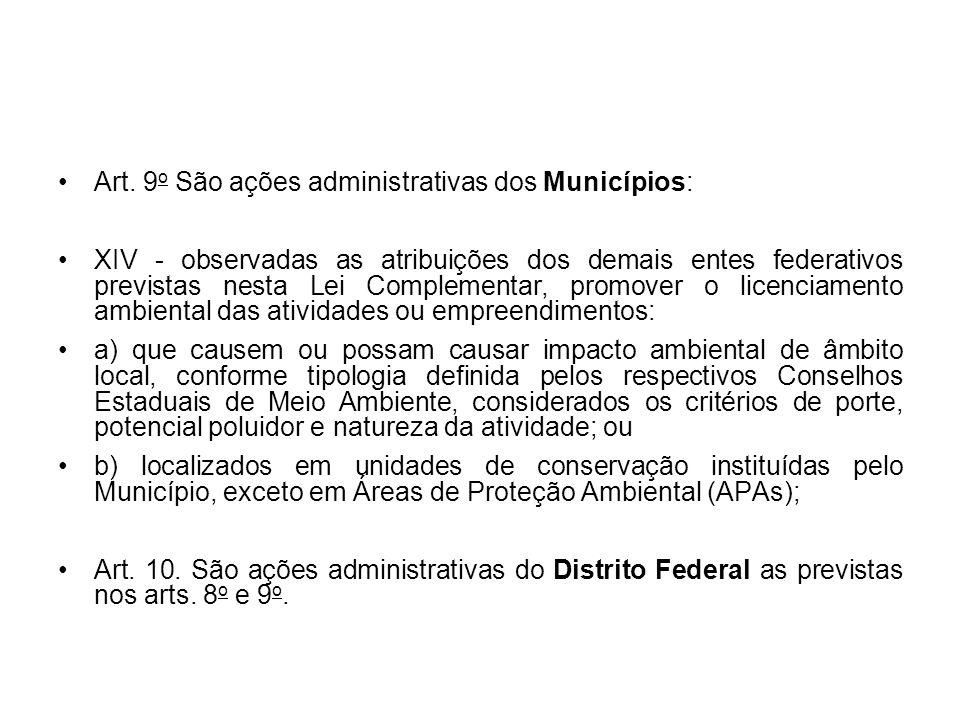 Art. 9o São ações administrativas dos Municípios: