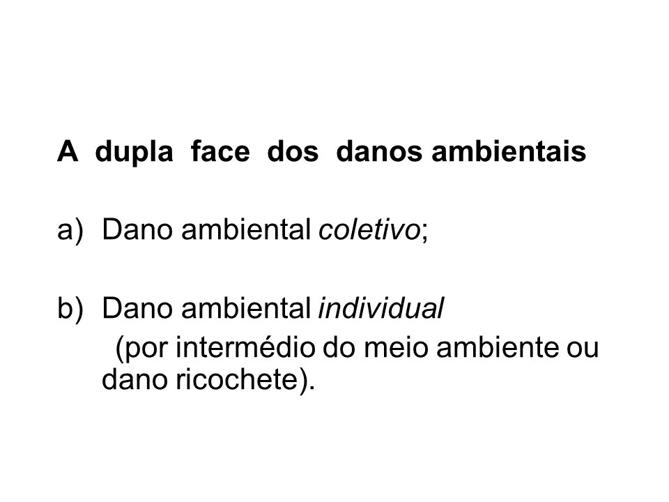 A dupla face dos danos ambientais