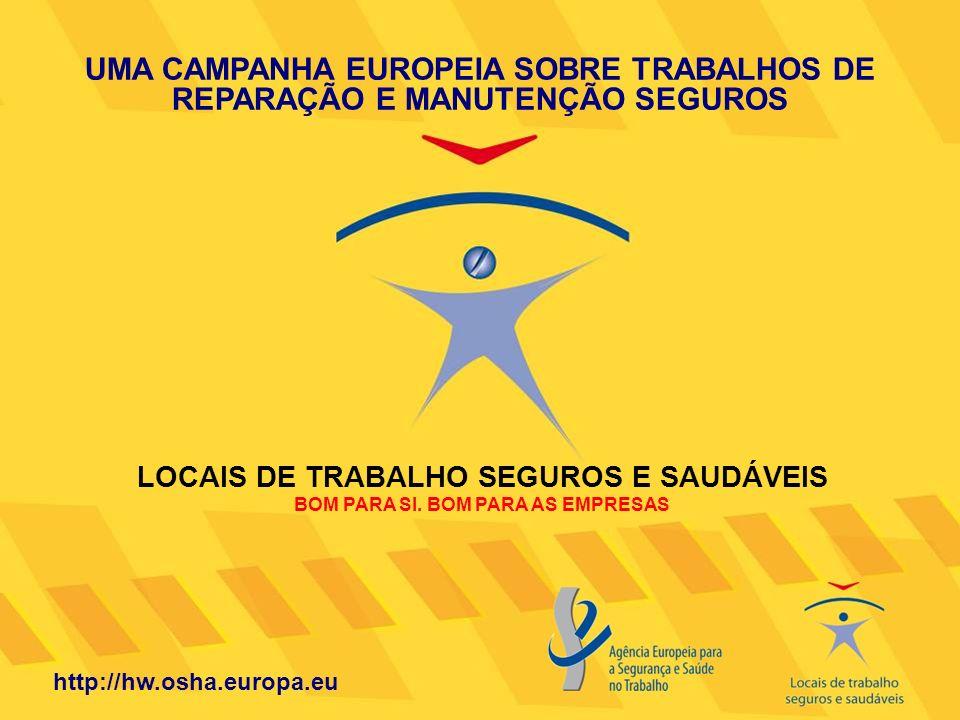 UMA CAMPANHA EUROPEIA SOBRE TRABALHOS DE REPARAÇÃO E MANUTENÇÃO SEGUROS
