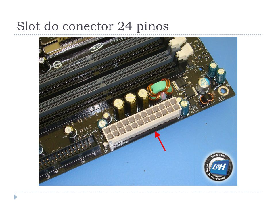 Slot do conector 24 pinos