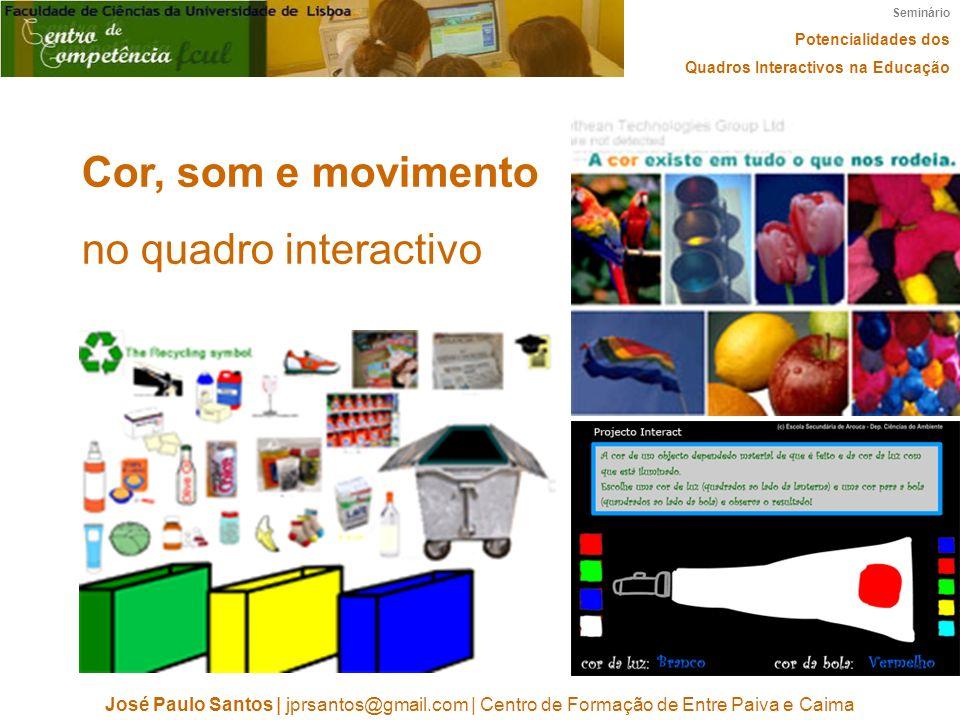 Cor, som e movimento no quadro interactivo