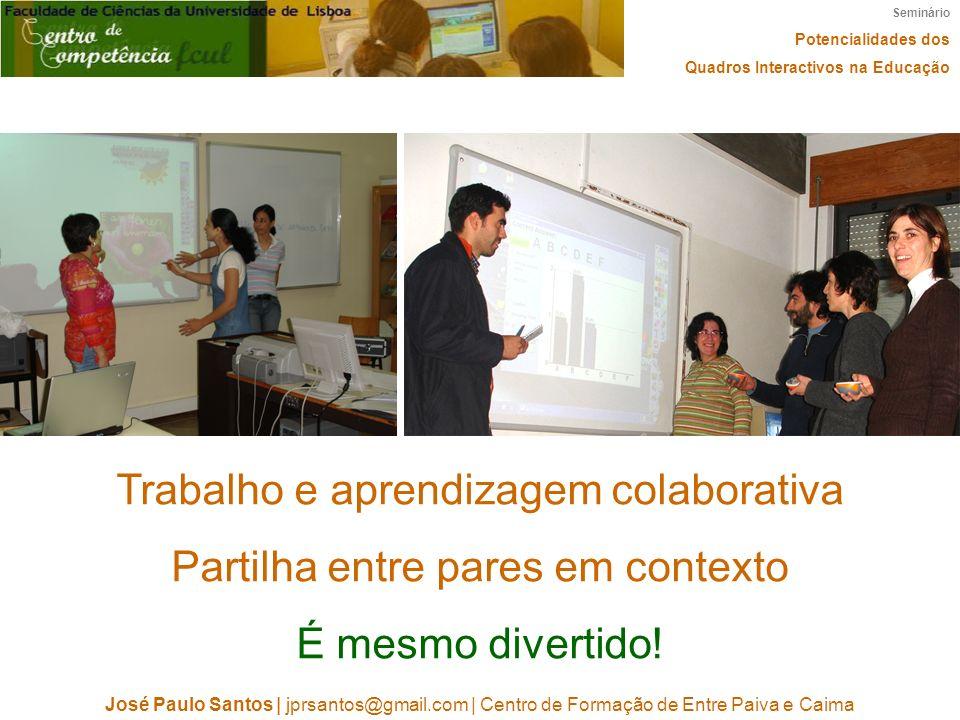 Trabalho e aprendizagem colaborativa Partilha entre pares em contexto