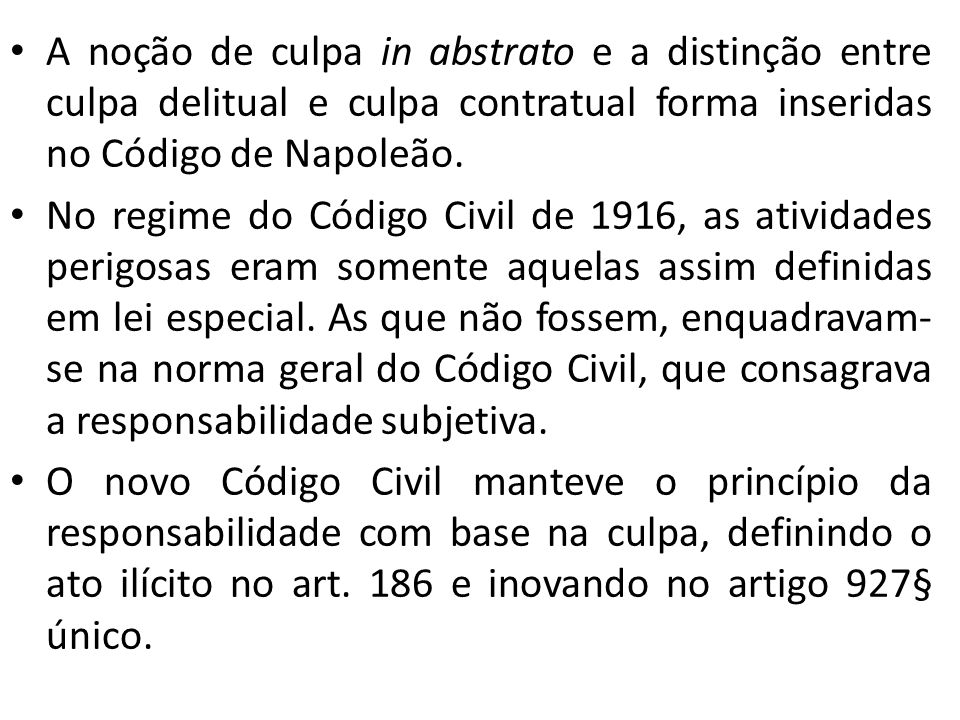 A noção de culpa in abstrato e a distinção entre culpa delitual e culpa contratual forma inseridas no Código de Napoleão.