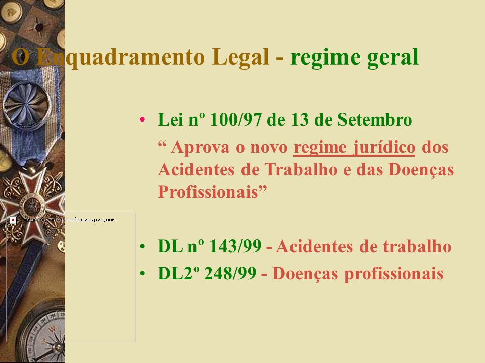O Enquadramento Legal - regime geral