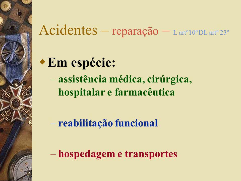 Acidentes – reparação – L artº10º DL artº 23º