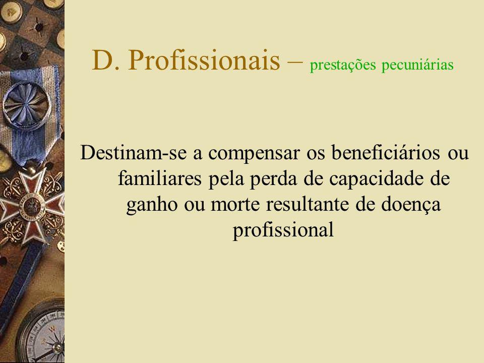 D. Profissionais – prestações pecuniárias